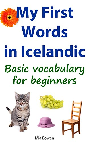 My First Words in Icelandic: Basic vocabulary for beginners (Learn Icelandic Book 1) (English Edition)