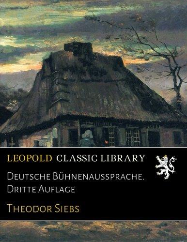 Deutsche Bühnenaussprache. Dritte Auflage