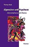 Eigensinn und Psychose: