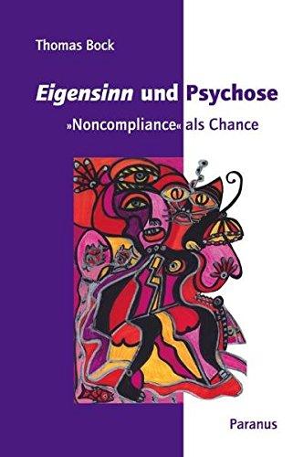 Eigensinn und Psychose:Noncompliance als Chance