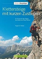 Klettersteige kurzen Zustiegen