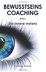 BewusstseinsCoaching 6: Die innere Instanz