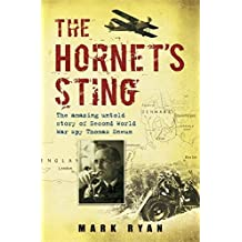 The Hornet's Sting: The amazing untold story of Britain's Second World War spy Thomas Sneum: The Amazing Untold Story of Second World War Spy Thomas Sneum by Mark Ryan (2008-09-04)