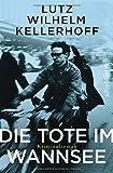 Die Tote im Wannsee: Kriminalroman