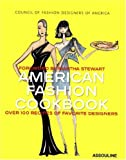 American Fashion Cookbook: Over 100 Recipes Of Favorite Designers