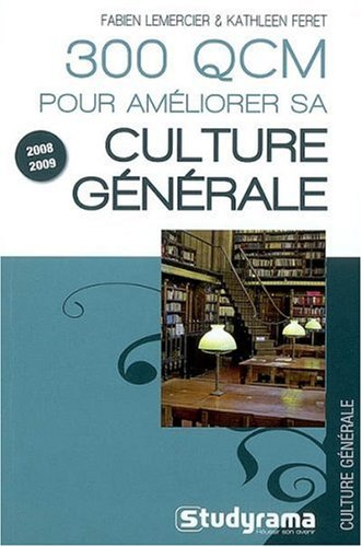 300 QCM pour améliorer sa culture générale par Fabien Lemercier, Kathleen Feret