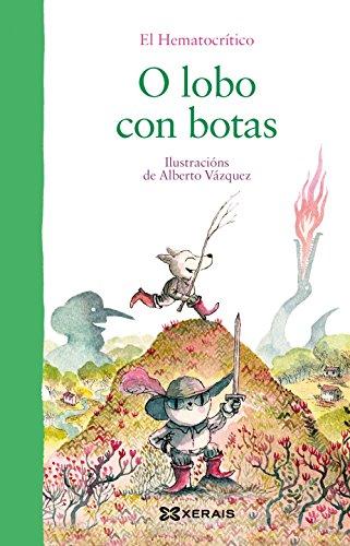 O lobo con botas (Infantil E Xuvenil - Pequeno Merlín - Albums) por El Hematocrítico