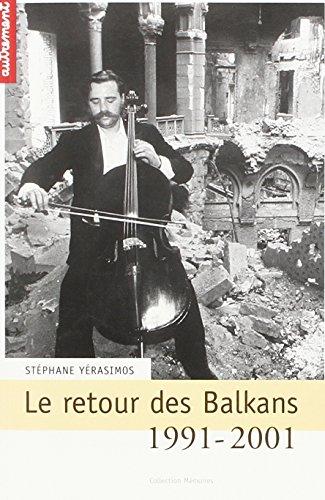 Le Retour des Balkans, 1991-2001