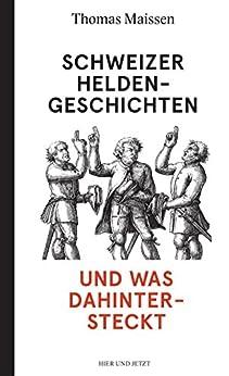 schweizer-heldengeschichten-und-was-dahintersteckt
