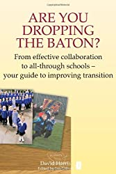 Are You Dropping the Baton: From effective collaboration to all-through schools