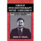 Group Psychotherapy with Children: Theory and Practice of Play-therapy (Master Work)