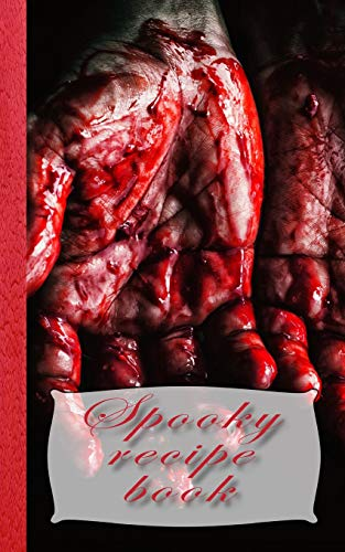 Spooky recipe book: Bloodied hand Recipe Book for halloween - Cookbook Journal of your all hallows eve food experiments