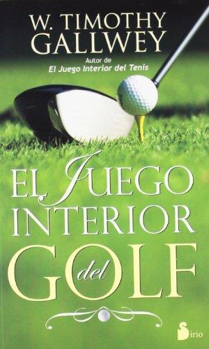 El juego interior del golf by W. Timothy Gallwey (2012-12-31) par W. Timothy Gallwey