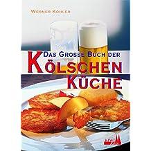 Das grosse Buch der Kölschen Küche