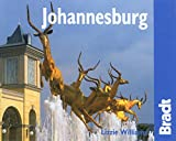 Johannesburg: The Bradt City Guide (Bradt City Guide Johannesburg)