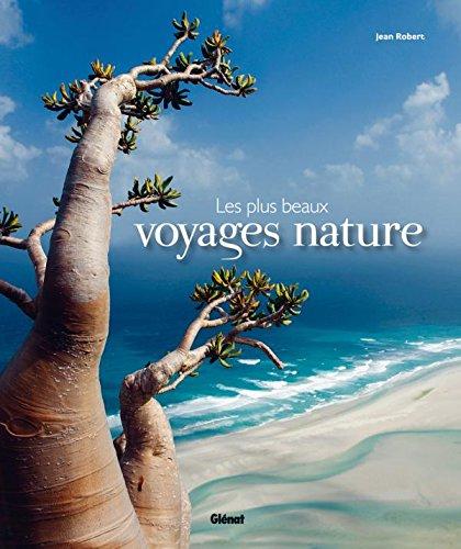 Les plus beaux voyages nature par Jean Robert