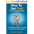 How To Get Paid For Your Insider Secrets: The Step-By-Step Guide To Launching Your Online Coaching Business (English Edition)