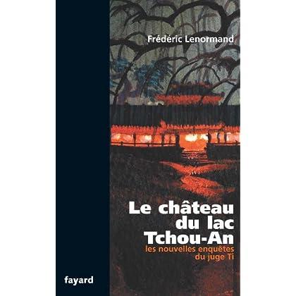 Le château du lac Tchou-An : Les nouvelles enquêtes du juge Ti (Romanesque)