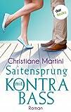 'Saitensprung mit Kontrabass: Roman' von Christiane Martini