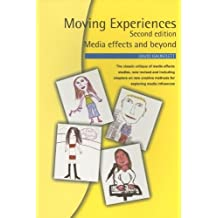 Moving Experiences, Second edition: Media Effects and Beyond by David Gauntlett (2005-08-16)