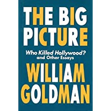 The Big Picture by William Goldman (2000-02-01)