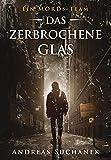 Das zerbrochene Glas von Andreas Suchanek