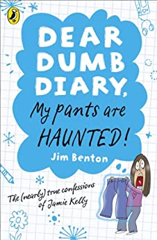 Dear Dumb Diary: My Pants are Haunted: My Pants are Haunted (Dear Dumb Diary Series Book 2) by [Benton, Jim]