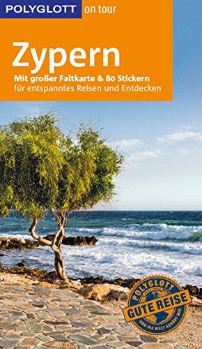 POLYGLOTT on tour Reiseführer Zypern: Mit großer Faltkarte, 80 Stickern und individueller App