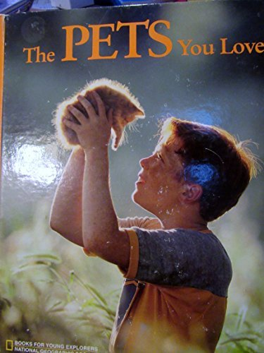 the-pets-you-love-young-explorers-by-jennifer-c-urquhart-1992-04-02