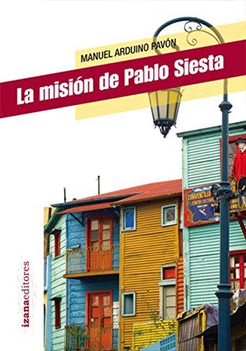 La misión de Pablo Siesta (Narrativa nº 2) por Manuel Arduino