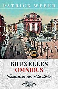 Bruxelles Omnibus par Patrick Weber