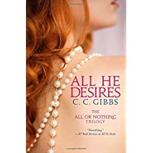 All He Desires (All or Nothing) by C C Gibbs (4-Nov-2014) Paperback