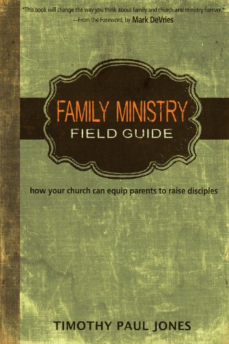 family-ministry-field-guide-how-your-church-can-equip-parents-to-make-disciples