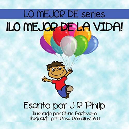 Lo Mejor de la Vida: The Best of Life (Lo Mejor de Series nº 1) por J R Philp