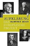 Aufklärung: Das europäische Projekt - Manfred Geier