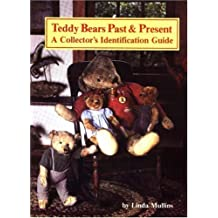 Teddy Bears Past & Present: A Collector's Identification Guide