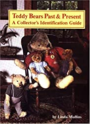 Teddy Bears Past and Present:  A Collector's Identification Guide : Vol 1