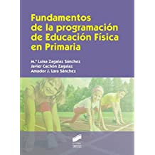 Fundamentos de la programación de Educación Física en Primaria (Educar/Instruir nº 30)