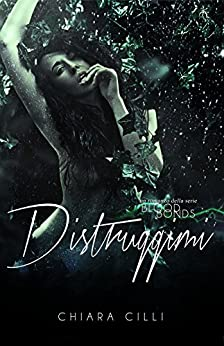 Distruggimi (Blood Bonds #2) di [Cilli, Chiara]