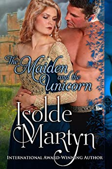 The Maiden and the Unicorn by [Martyn, Isolde]