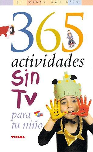 365 Actividades Sin Tv Para Tu Niño (El Mundo Del Niño) por Steven J. Bennett