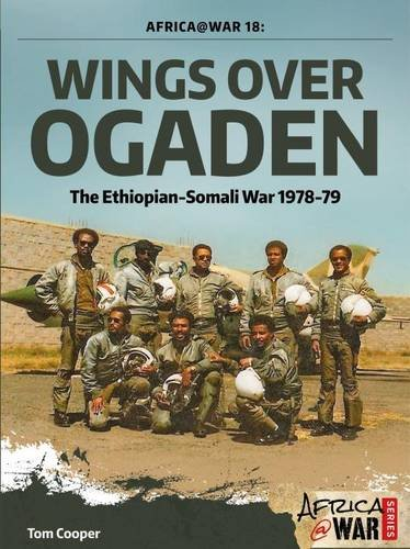 Wings Over Ogaden: The Ethiopian-Somali War, 1978-1979 (Africa@War, Band 18)