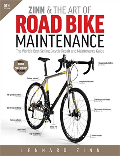 Zinn & the Art of Road Bike Maintenance: The World's Best-Selling Bicycle Repair and Maintenance Guide (United Bikes)