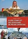 Guide complet des poissons de pêche sportive par Filleul