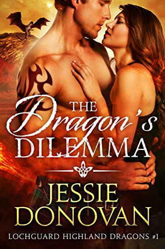 The Dragon's Dilemma (Lochguard Highland Dragons Book 1)
