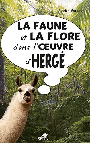 La Faune et la flore dans l'oeuvre d'Hergé par  Patrick Merand