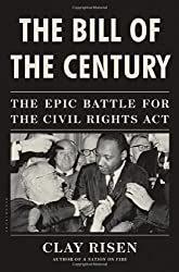 The Bill of the Century: The Epic Battle for the Civil Rights Act by Clay Risen (2014-06-05)