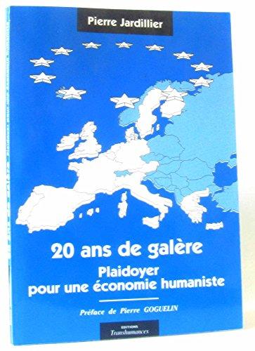 Vingt ans de galère : Plaidoyer pour une économie humaniste