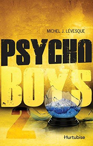 Téléchargements de livres mp3 gratuits Psycho boys T2 B00K8EV4VW by Michel J. Lévesque in French PDF CHM
