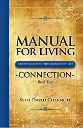 Manual for Living: Connection, a User's Guide to the Meaning of Life